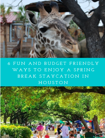 6 Fun and budget friendly ways to enjoy Spring Break: H-Town Edition!