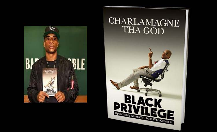 Charlamage Tha God debuts new book, Black Privilege: Opportunity Comes To Those Who Create It